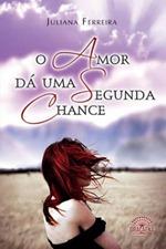 O_Amor_Da_Uma_Segunda_Chance