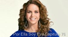 Por Ella Soy Eva Capitulo 76
