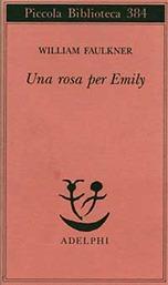 Una rosa per Emily - W. Faulkner