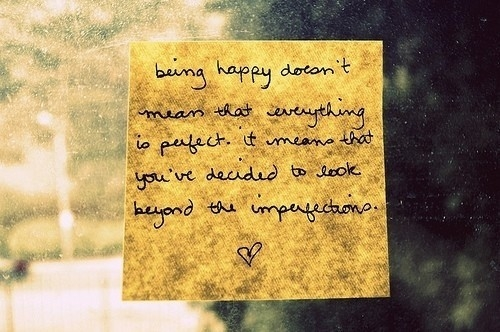 being_happy_doesnt_mean_that_everything_si_perfect_inspiring_photography_quote_quote