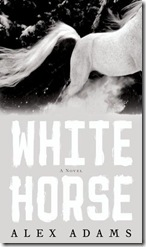 book cover of White Horse by Alex Adams