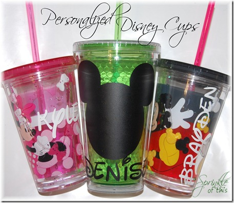 Personalized Disney Cups After {A Sprinkle of This . . . . A Dash of That}
