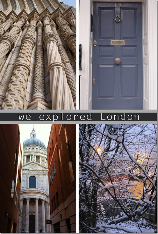 We explored London