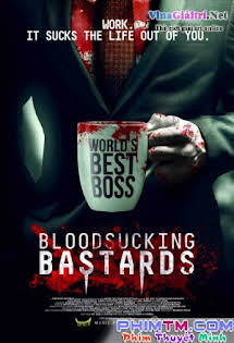 Những Kẻ Khát Máu - Bloodsucking Bastards