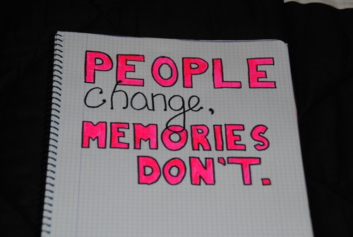people_change_memories_dont_quote