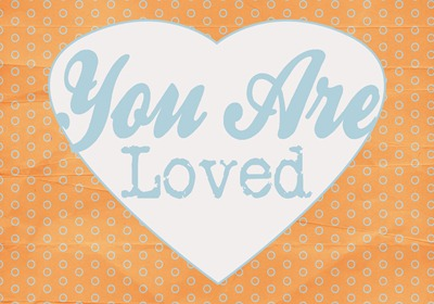 You Are Loved - Orange copy