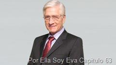 Por Ella Soy Eva Capitulo 63