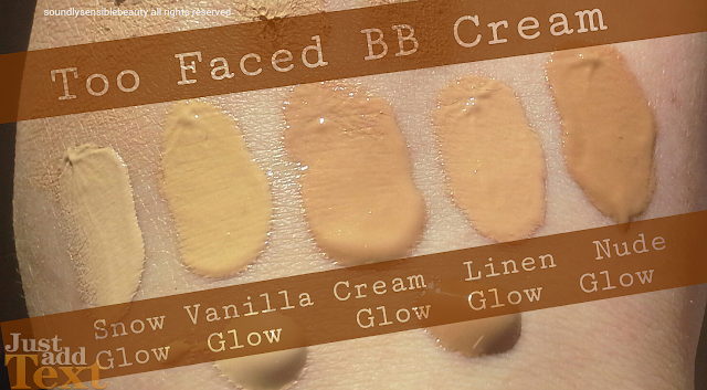 Too Faced BB Cream, Tinted Multi-Benefit Beauty Balm SPF 20; Review & Swatches of Shades Snow Glow, Vanilla Glow, Cream Glow, Linen Glow, Nude Glow