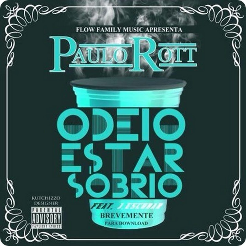 Paulo Rott - Odeio Estar Sóbrio ft. J Scobar #Hiphop [Download]