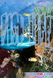 Fish Life - Phim Mỹ Tập 12-End