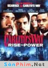 Carlitos Way Rise To Power 2005