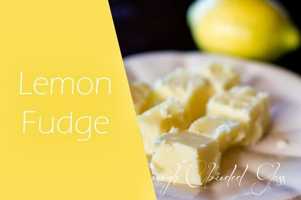Through Clouded Glass | Lemon Fudge Recipe