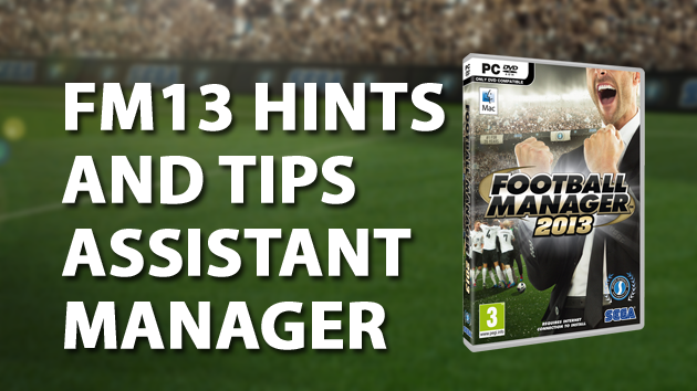 Assistant Manager hints and tips FM13