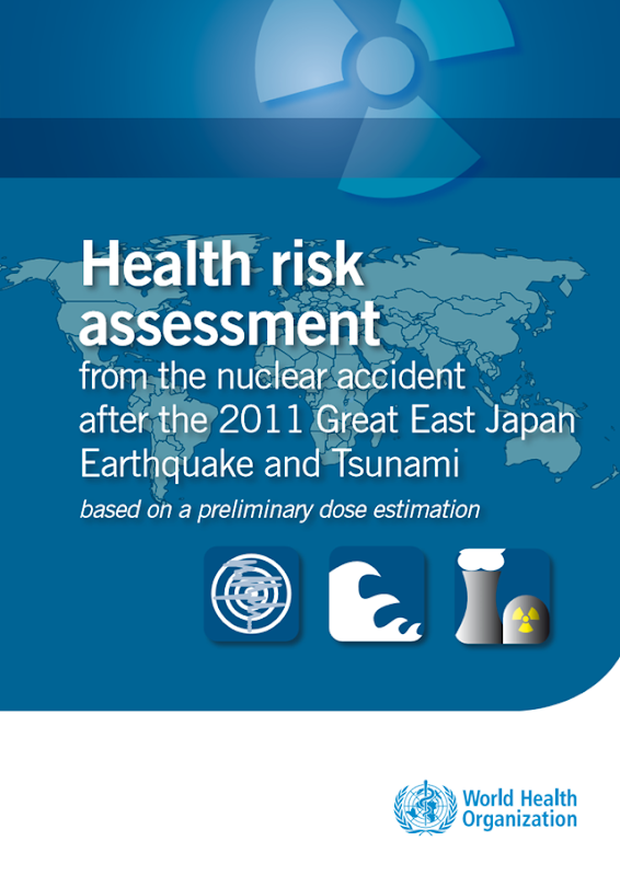 Cover of the WHO publication on the Fukushima nuclear disaster, 'Health risk assessment from the nuclear accident after the 2011 Great East Japan earthquake and tsunami, based on a preliminary dose estimation', 28 February 2013. Graphic: WHO