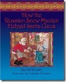 How the Russian Snowmaiden Helped Santa Claus