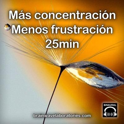 Más-concentración,-menos-frustración---25min_thumb