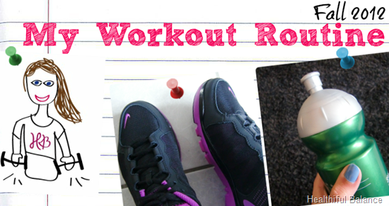 Fall 2012 Workout Routine by Healthiful Balance