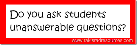 Do you ask students unanswerable questions?