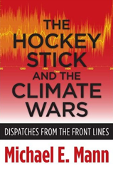 Cover of 'The Hockey Stick and the Climate Wars: Dispatches from the Front Lines', by Michael Mann, 2012.