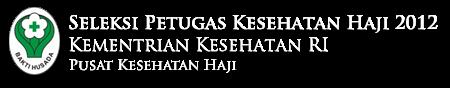 Lowongan Petugas Kesehatan Haji Indonesia (PKHI) Kementerian Kesehatan RI via http://puskeshaji.depkes.go.id/rekrutmen/
