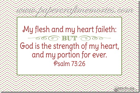 Psalm 73:26 4x6 printable WORDart by Karen for personal use