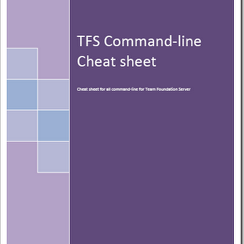 "TFS Cheat Sheet every TFS power user will want - ""TFS Command-line Cheat Sheet"""