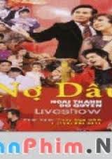 Live Show  Nợ Dâu