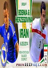 Xem Lại Bosnia-Herzegovina Vs Iran 23H Ngày 25-06-2014 World Cup 2014