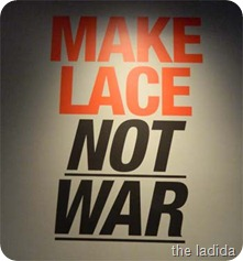 Make Lace Not War