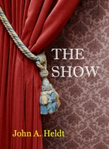 the show by john a heldt