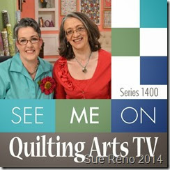 Sue Reno - See Me on Quilting Arts TV