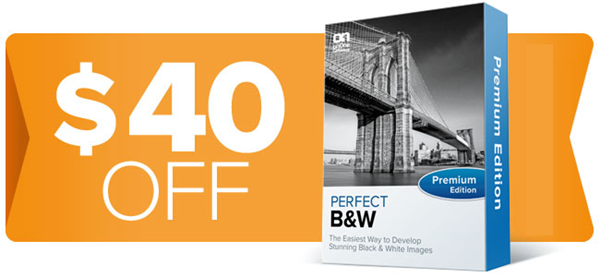 Save $40 OFF the Premium Edition of Perfect B&W
