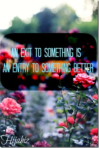 An Exit to Something is An Entry to Something Better