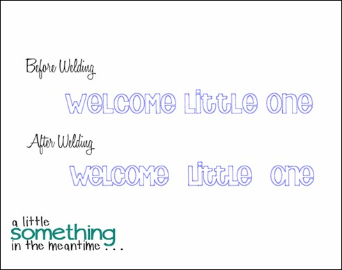 Welcome Little One Welding Before & After