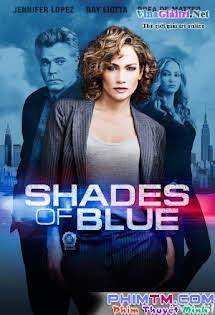 Góc Khuất :phần 1 - Shades Of Blue Season 1