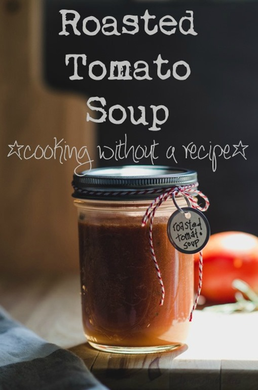 Roasted Tomato Soup | cooking without a recipe | personallyandrea.com