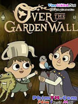 Over The Garden Wall :Phần 1 - 2014