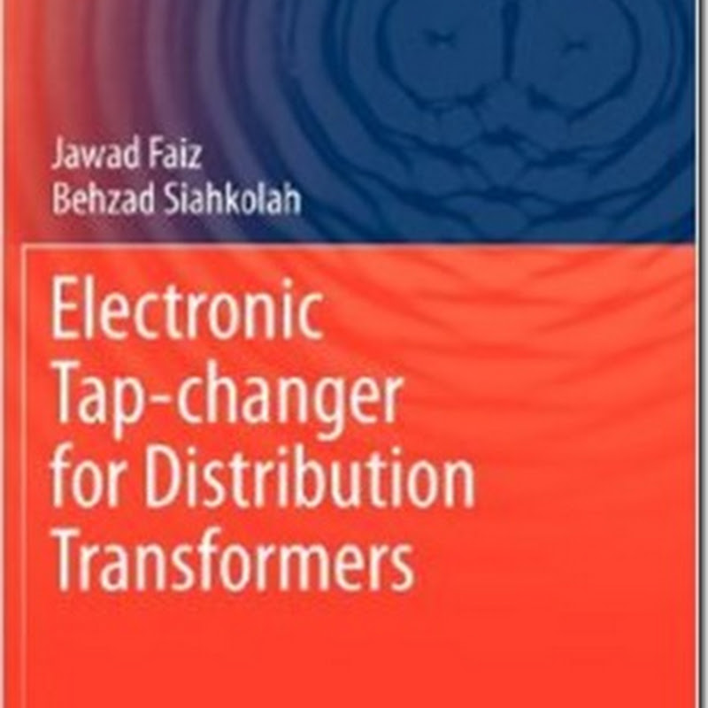 Jawad Faiz, Behzad Siahkolah - Electronic Tap-changer for Distribution Transformers