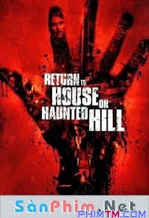 Trở Lại Ngôi Nhà Trên Đồi Quỷ Ám -  Return To House On Haunted Hill