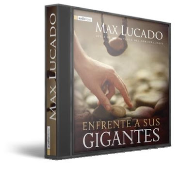 ENFRENTE A SUS GIGANTES, Max Lucado [ Audiolibro ] – Enfrente los obstáculos, la adversidad y los miedos, concentrándose en Dios