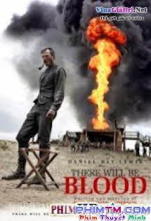Máu Sẽ Phải Đổ - There Will Be Blood