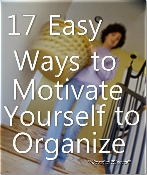 17 easy way to motivate yourself to organize and declutter
