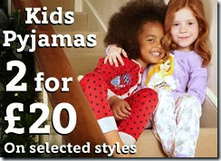2 for £20 on kids pjs 28-11-2013