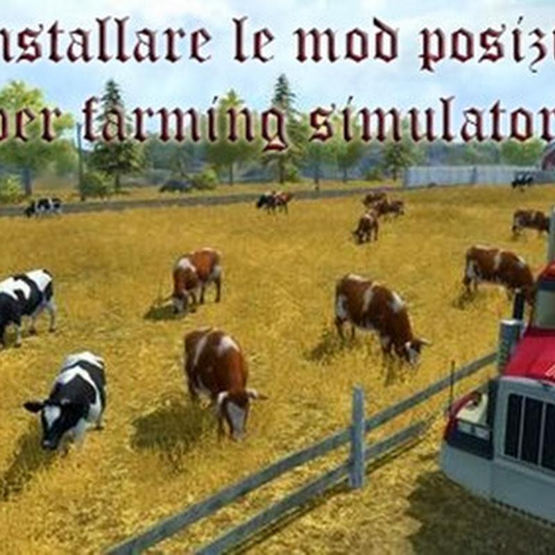 Come installare le mod posizionabili per farming simulator?