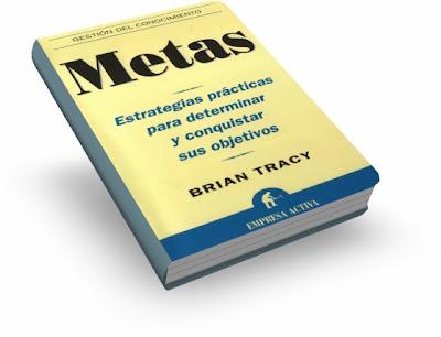 METAS, Brian Tracy [ Libro ] – Estrategias prácticas para determinar y conquistar sus objetivos