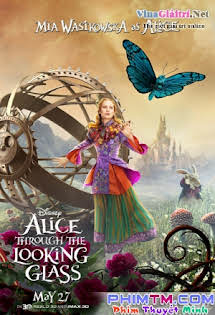 Alice Ở Xứ Sở Trong Gương - Alice Through The Looking Glass Tập HD 1080p Full