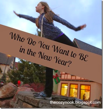 Who Do You Want to BE in the New Year - The Cozy Nook