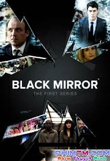 Gương Đen :Phần 1 - Black Mirror Season 1