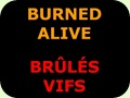 Burned Alive - Brûlés Vifs