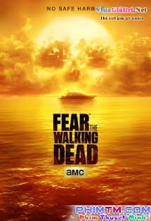 Khởi Nguồn Xác Sống 2 - Fear The Walking Dead Season 2